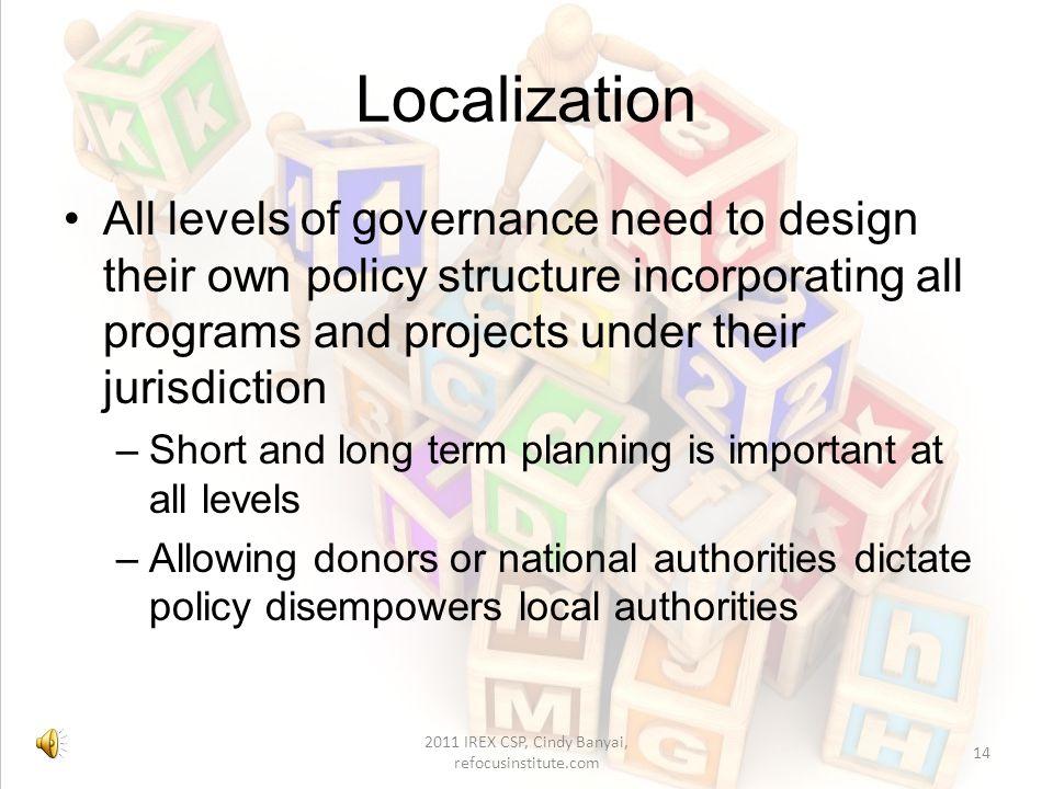 Policy, Programs & Projects 2011 IREX CSP, Cindy Banyai, refocusinstitute.com 13