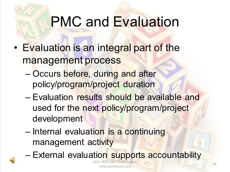 Evaluation Evaluation is the systematic collection and assessment of information related to the outcomes, operation, or process of a policy structure,