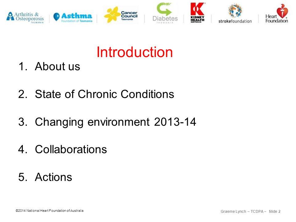 ©2014 National Heart Foundation of Australia Graeme Lynch – TCDPA – Slide 3 1.