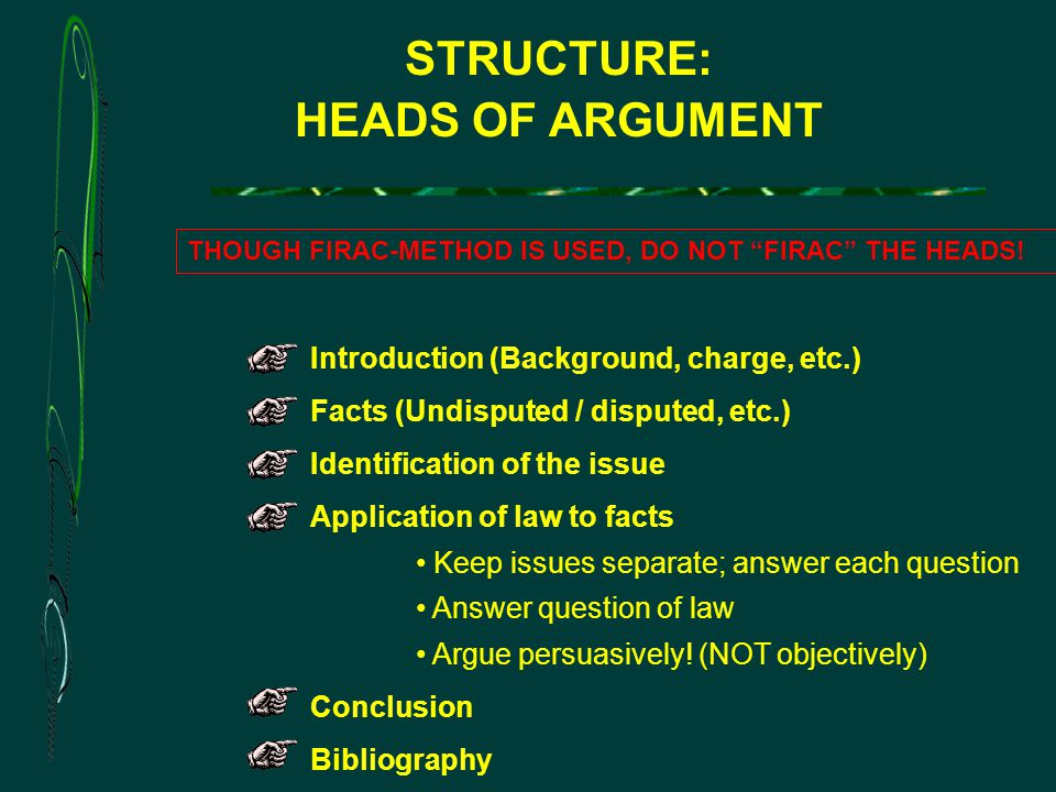 STRUCTURE: HEADS OF ARGUMENT THOUGH FIRAC-METHOD IS USED, DO NOT FIRAC THE HEADS.