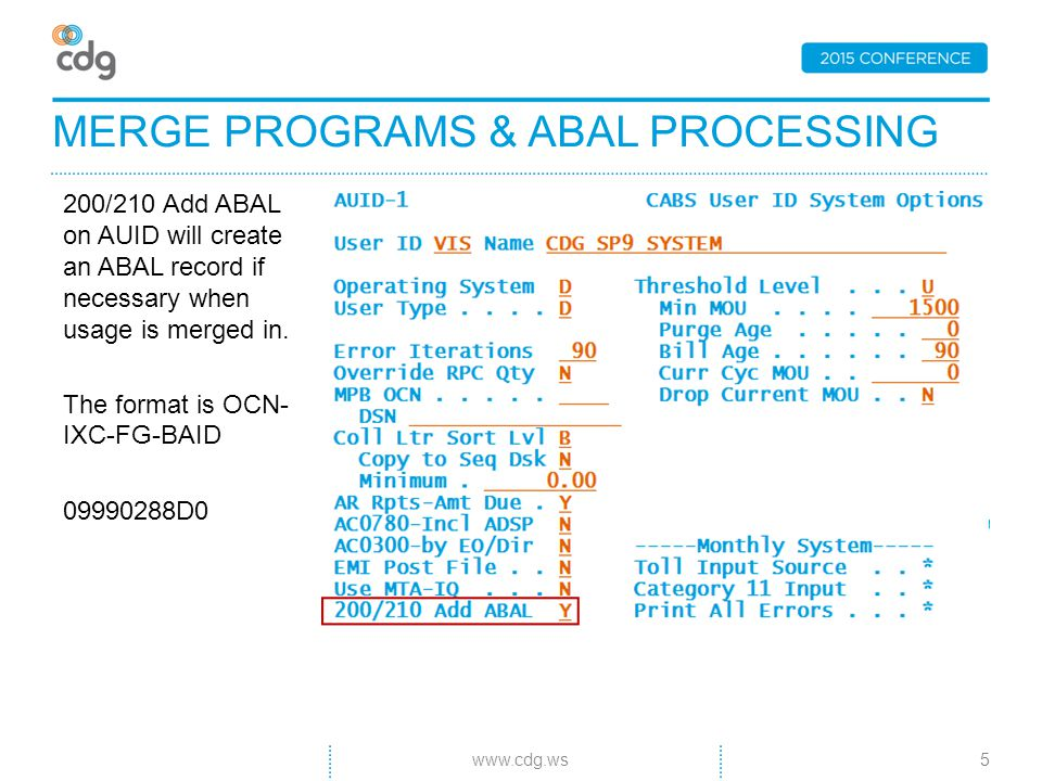 MERGE PROGRAMS & ABAL PROCESSING 200/210 Add ABAL on AUID will create an ABAL record if necessary when usage is merged in.