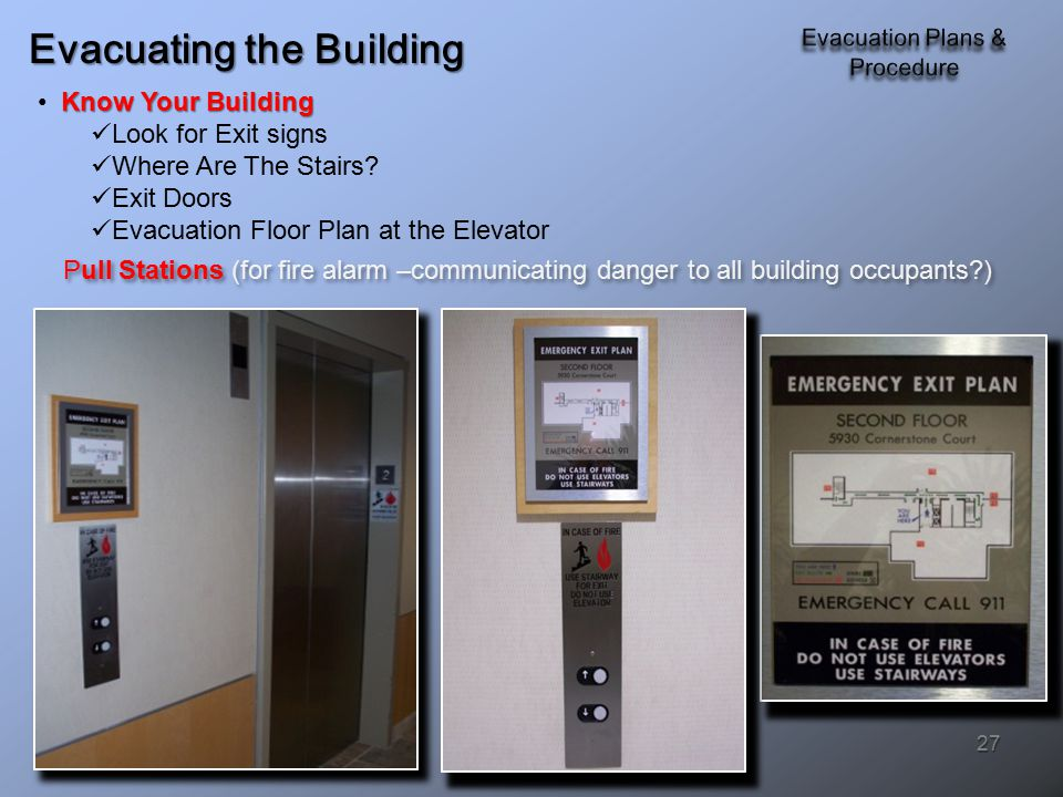 Evacuating the Building Know Your Building Look for Exit signs Where Are The Stairs.