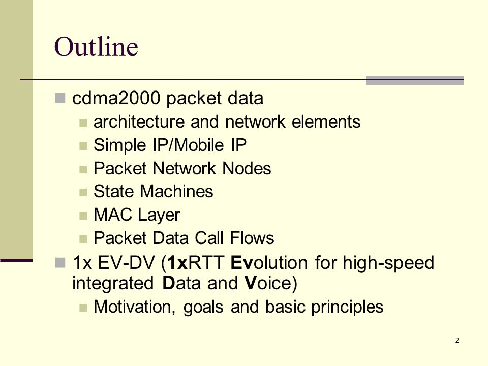 3 Packet Data Architecture BSC MSCPSTNVLR HLR PCF PDSN AAA Packet Network Telephone Network Home Agent Home AAA SS7 Network