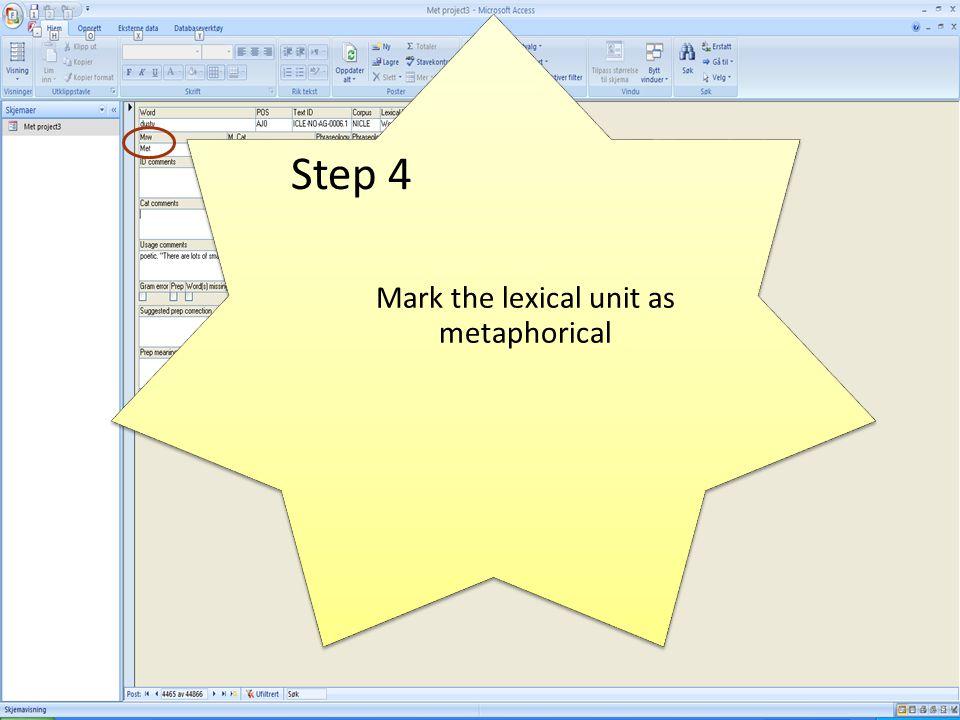 Step 4 Mark the lexical unit as metaphorical