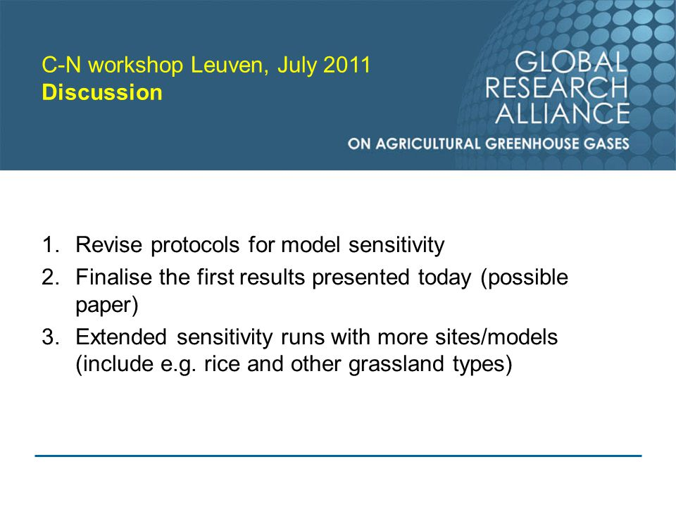 1.Revise protocols for model sensitivity 2.Finalise the first results presented today (possible paper) 3.Extended sensitivity runs with more sites/models (include e.g.