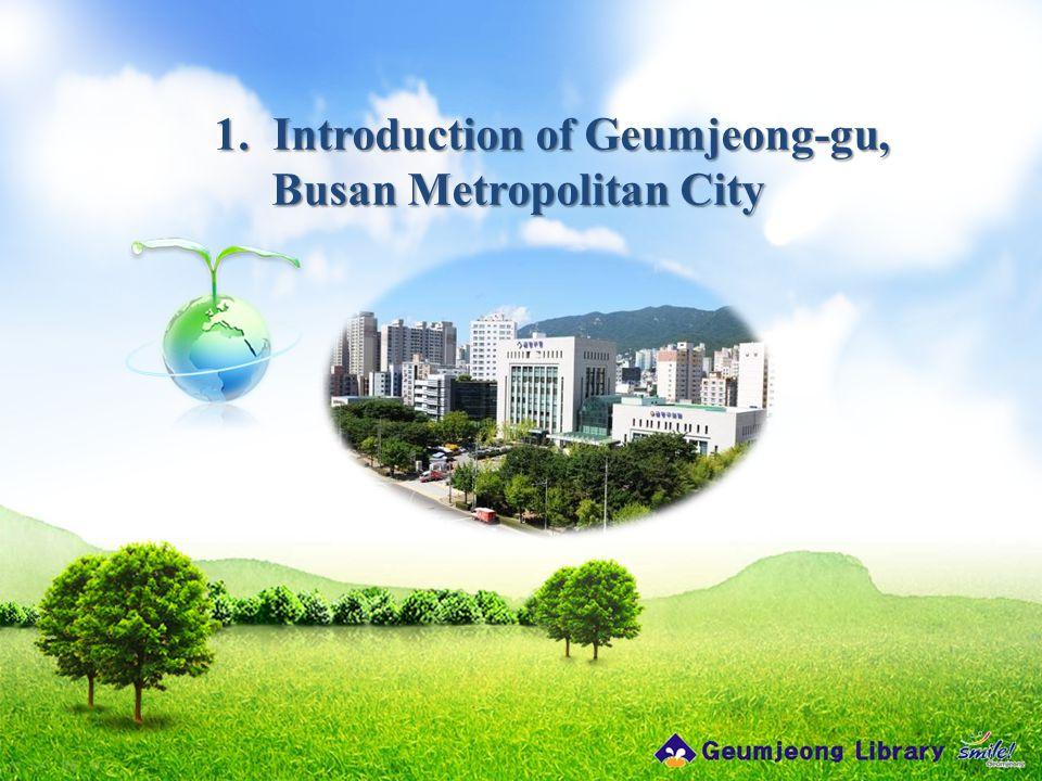 1. Introduction of Geumjeong-gu, Busan Metropolitan City