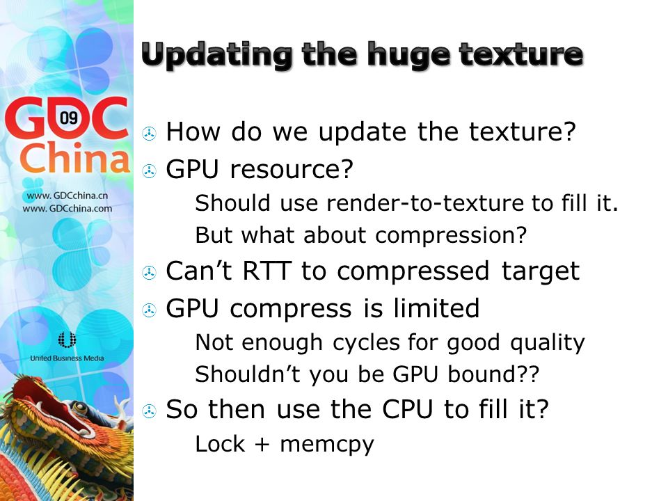 How do we update the texture.  GPU resource.  Should use render-to-texture to fill it.