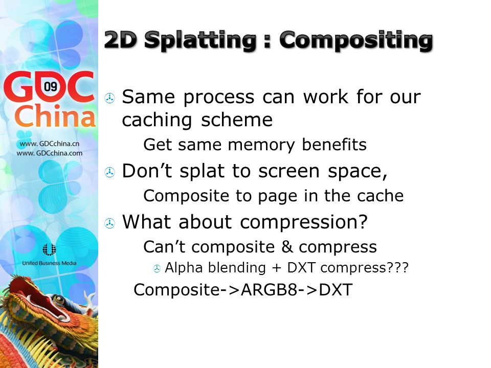  Same process can work for our caching scheme  Get same memory benefits  Don't splat to screen space,  Composite to page in the cache  What about compression.