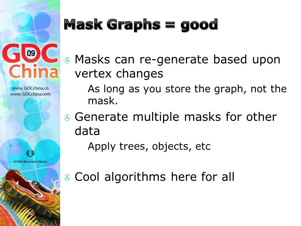  Masks can re-generate based upon vertex changes  As long as you store the graph, not the mask.