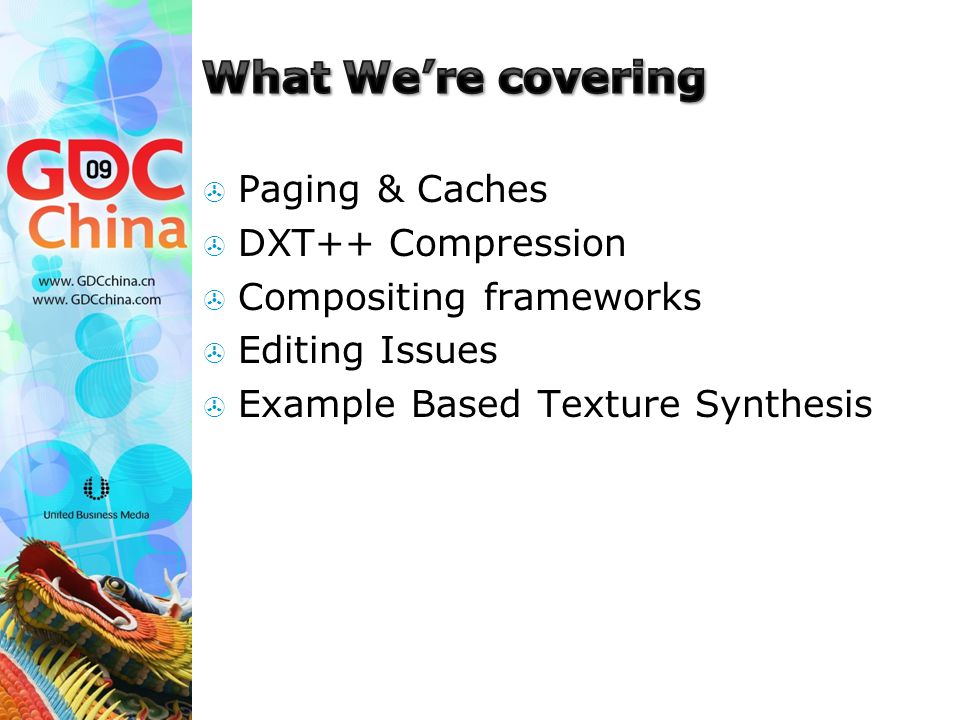  Paging & Caches  DXT++ Compression  Compositing frameworks  Editing Issues  Example Based Texture Synthesis