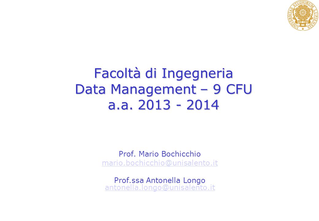Facoltà di Ingegneria Data Management – 9 CFU a.a.