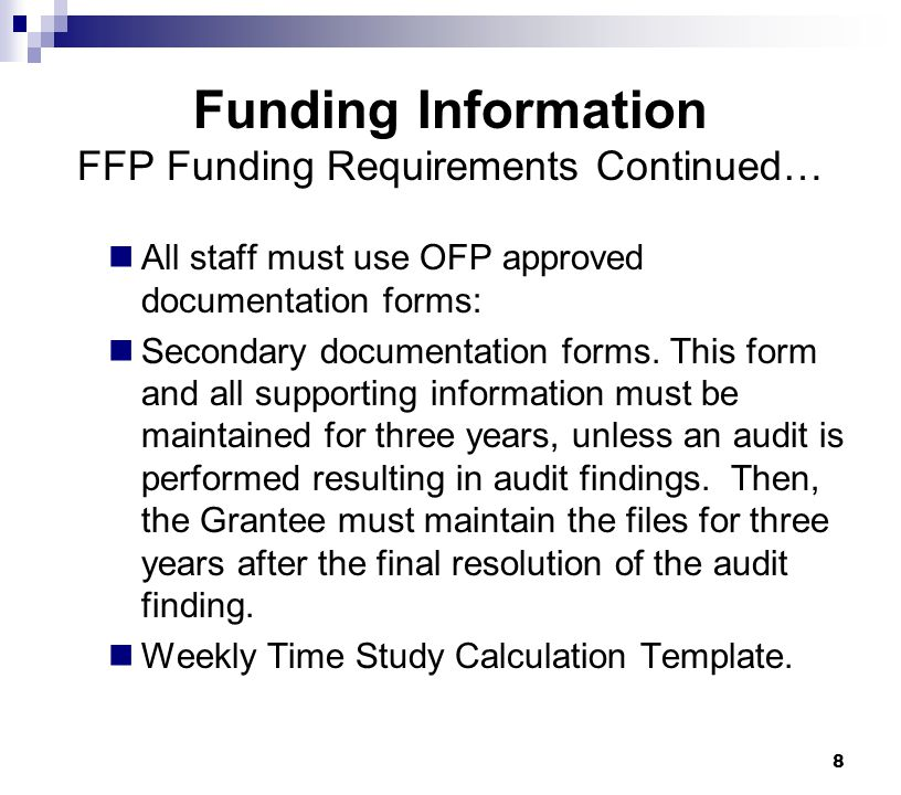 8 Funding Information FFP Funding Requirements Continued… All staff must use OFP approved documentation forms: Secondary documentation forms. This for