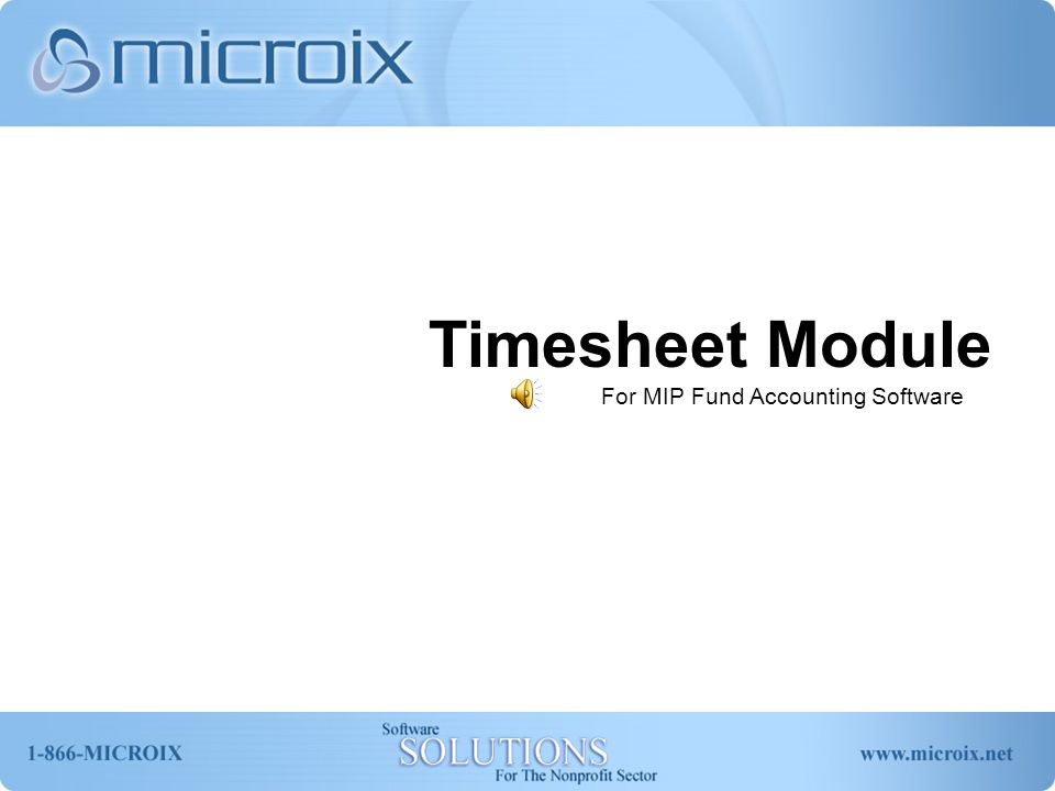 Overview The Microix Timesheet Module is an easy way to automate data entry, track, approve and record timesheet information throughout your organization.