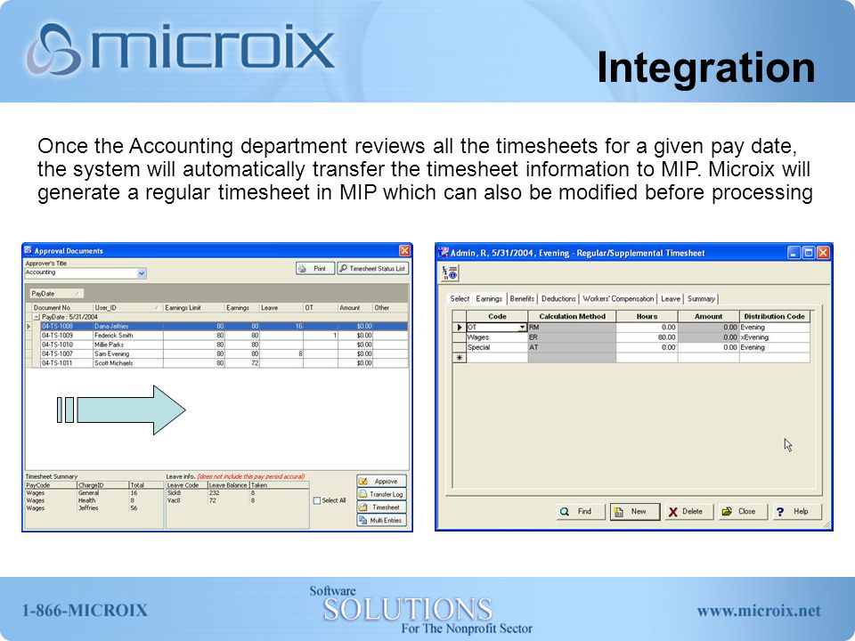 Integration Once the Accounting department reviews all the timesheets for a given pay date, the system will automatically transfer the timesheet infor