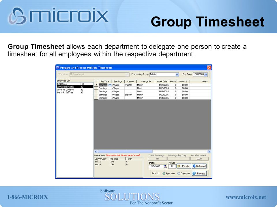 Group Timesheet Group Timesheet allows each department to delegate one person to create a timesheet for all employees within the respective department