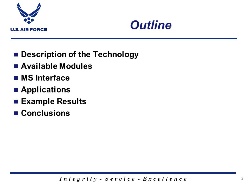 I n t e g r i t y - S e r v i c e - E x c e l l e n c e 2 Outline Description of the Technology Available Modules MS Interface Applications Example Re