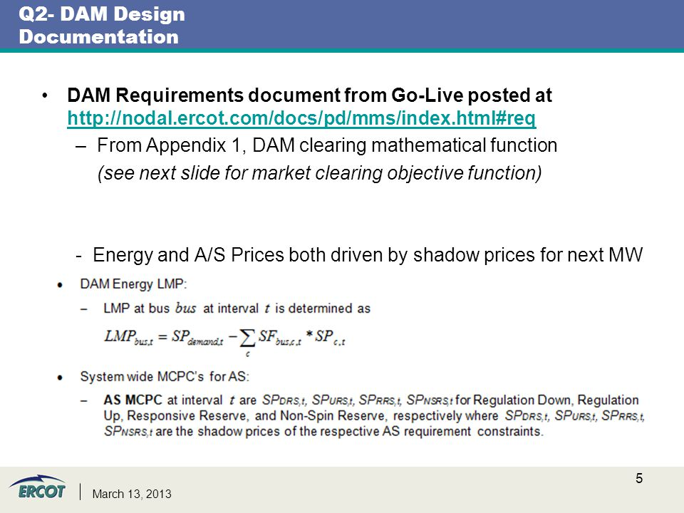 Q2- DAM Design Documentation DAM Requirements document from Go-Live posted at http://nodal.ercot.com/docs/pd/mms/index.html#req http://nodal.ercot.com