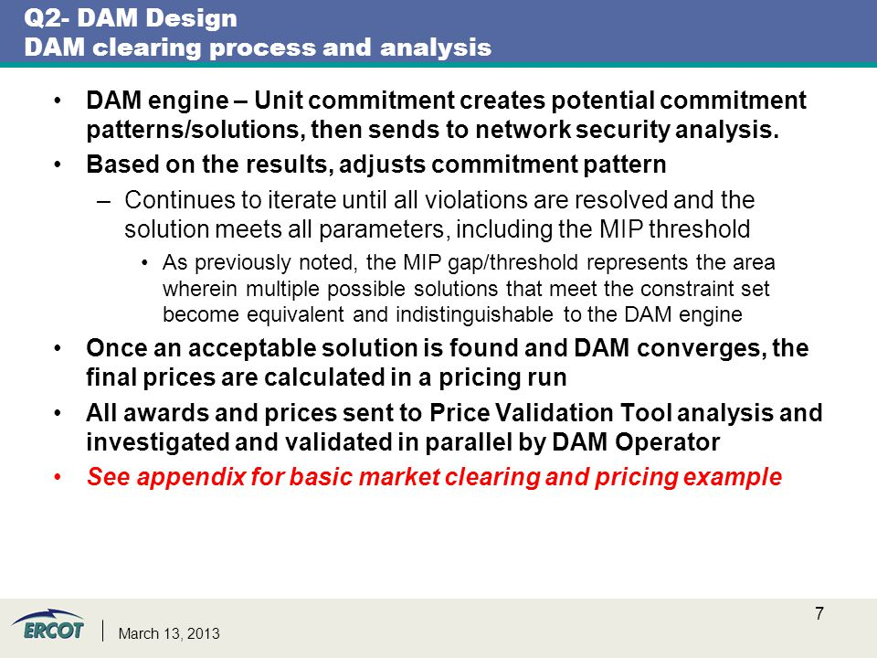 Q2- DAM Design DAM clearing process and analysis DAM engine – Unit commitment creates potential commitment patterns/solutions, then sends to network security analysis.