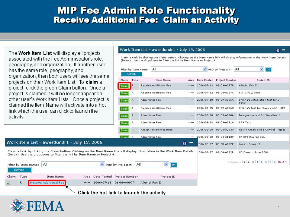 The Work Item List will display all projects associated with the Fee Administrator s role, geography, and organization.