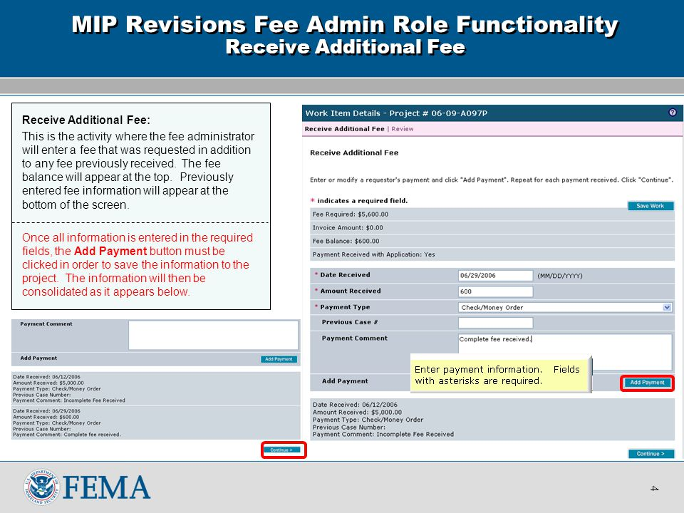 Receive Additional Fee: This is the activity where the fee administrator will enter a fee that was requested in addition to any fee previously received.