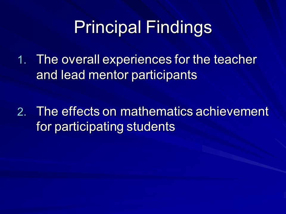Principal Findings 1. The overall experiences for the teacher and lead mentor participants 2.