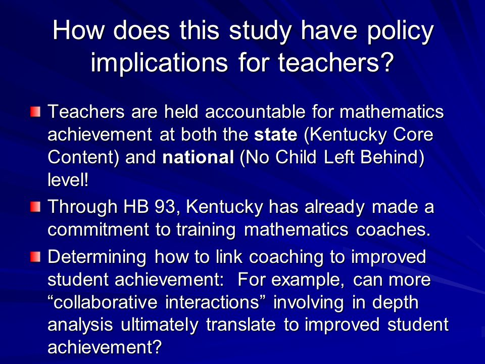How does this study have policy implications for teachers.