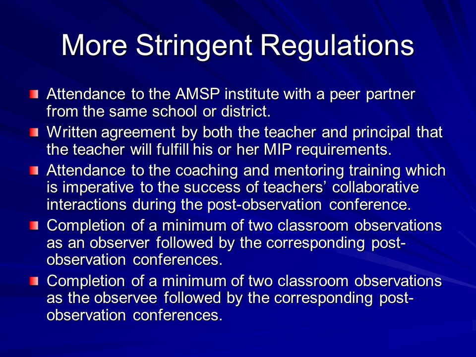 More Stringent Regulations Attendance to the AMSP institute with a peer partner from the same school or district.