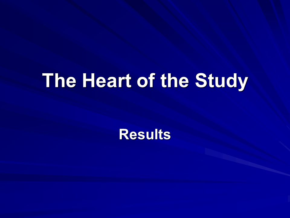 The Heart of the Study Results