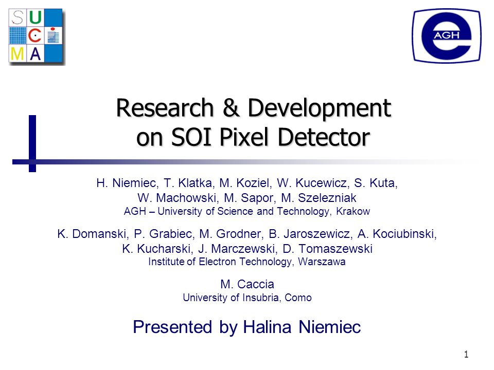 1 Research & Development on SOI Pixel Detector H. Niemiec, T.