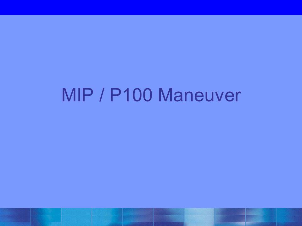 MIP / P100 Maneuver