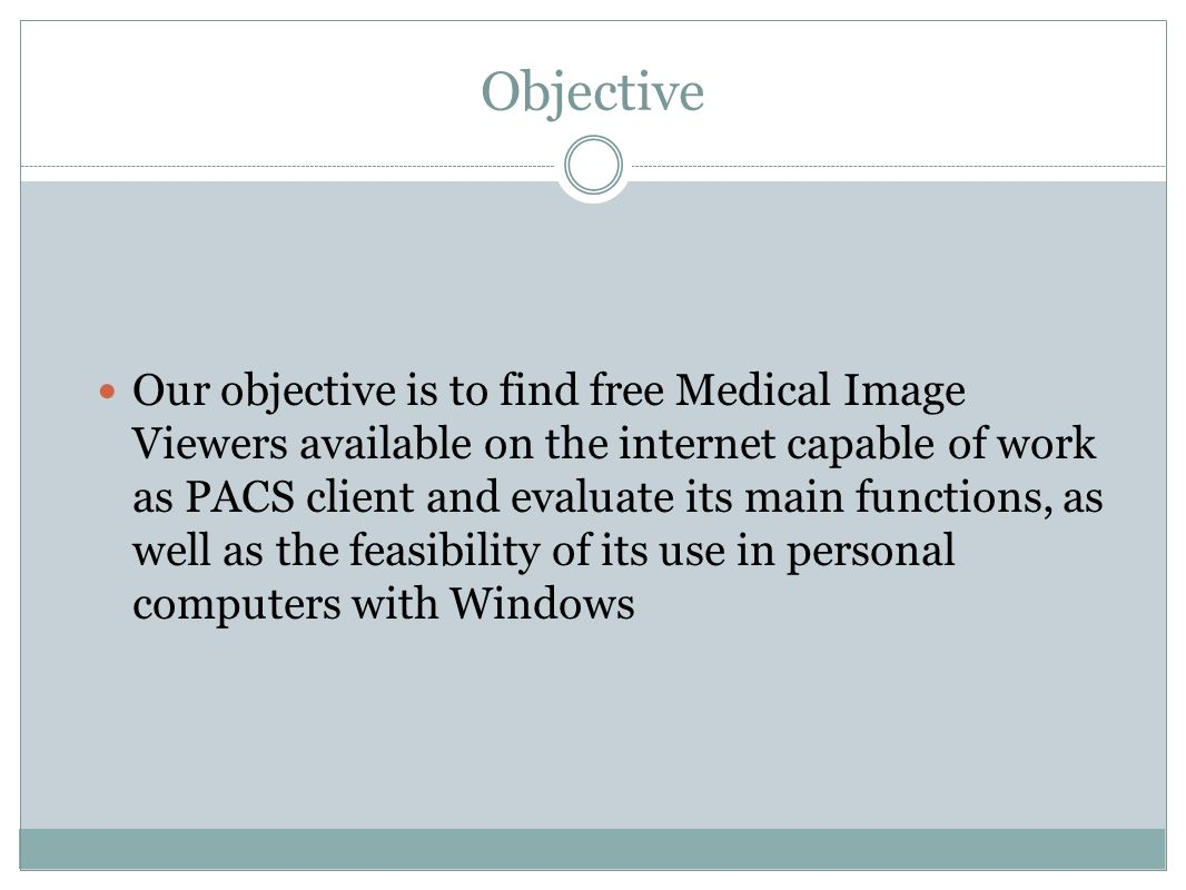 Objective Our objective is to find free Medical Image Viewers available on the internet capable of work as PACS client and evaluate its main functions, as well as the feasibility of its use in personal computers with Windows