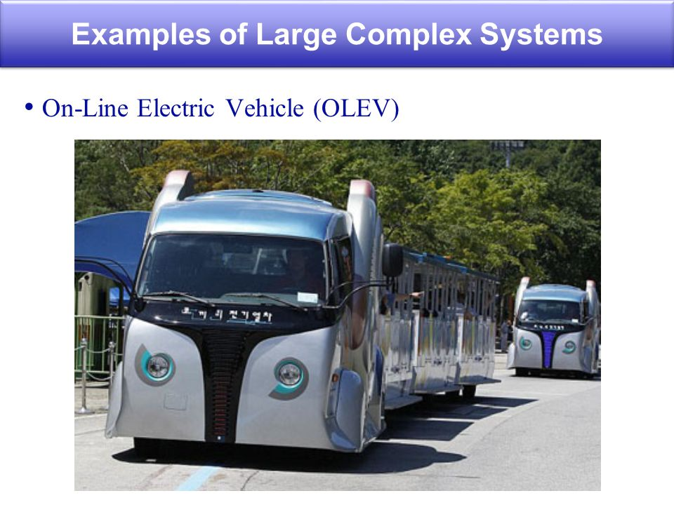 On-Line Electric Vehicle (OLEV) Examples of Large Complex Systems