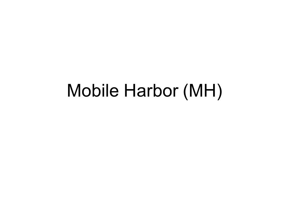 Mobile Harbor (MH)