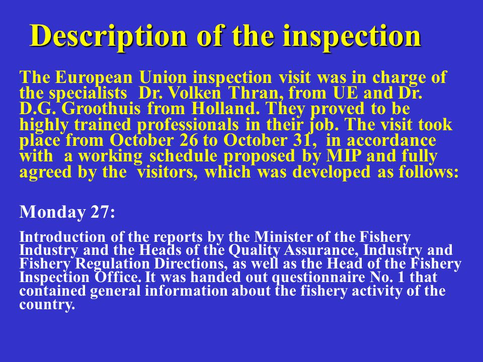 The European Union inspection visit was in charge of the specialists Dr.