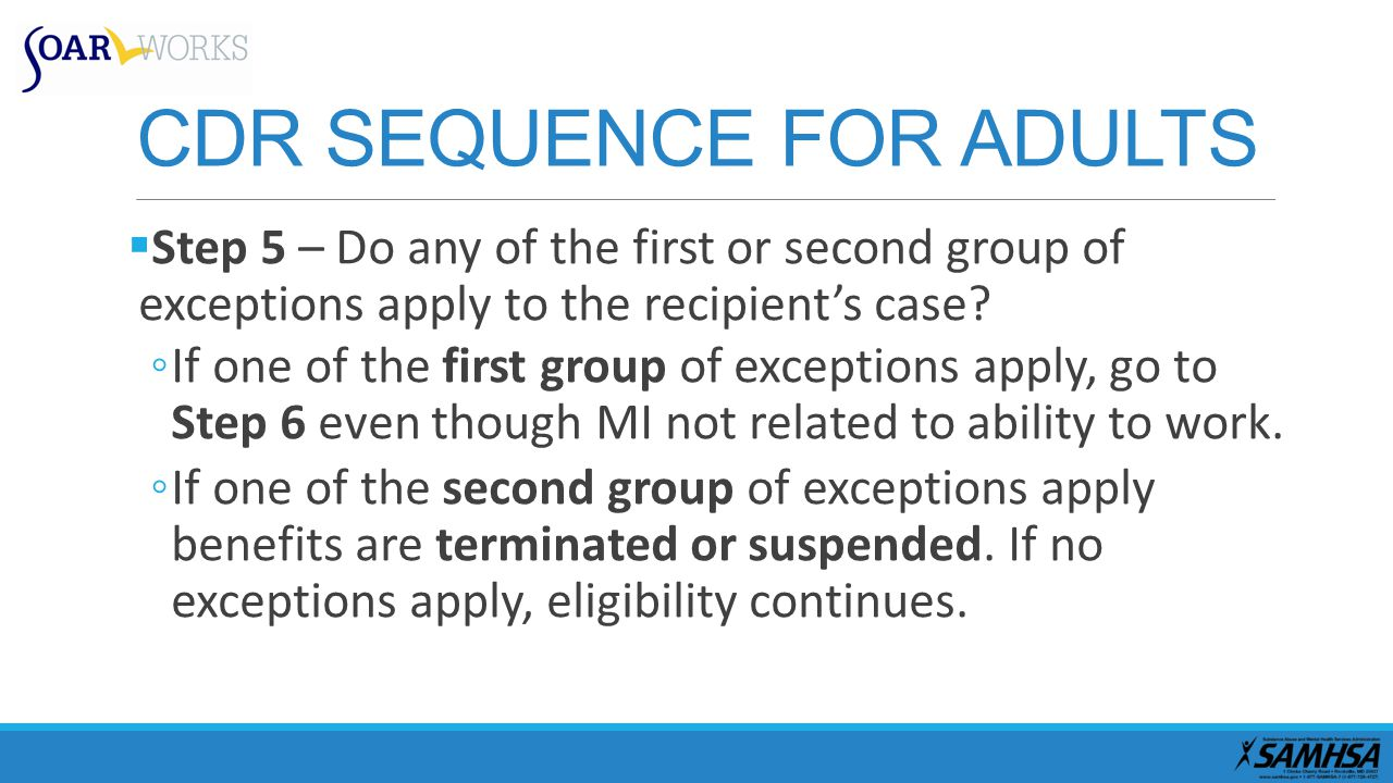 CDR SEQUENCE FOR ADULTS  Step 5 – Do any of the first or second group of exceptions apply to the recipient's case.
