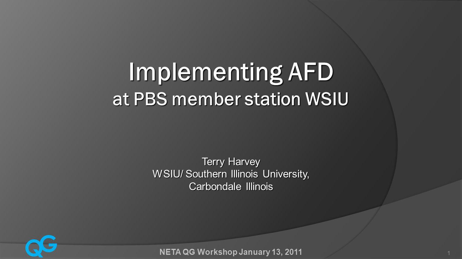Q G NETA QG Workshop January 13, 2011 2  AFD is Active Format Description: defines aspect ratio.