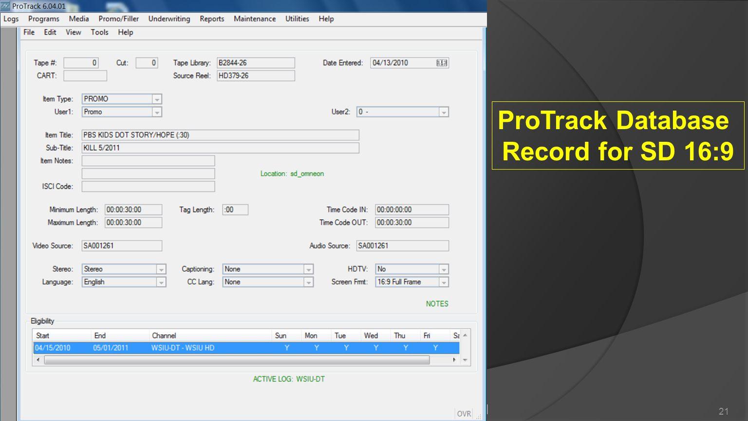 Q G NETA QG Workshop January 13, 2011 21 ProTrack Database Record for SD 16:9