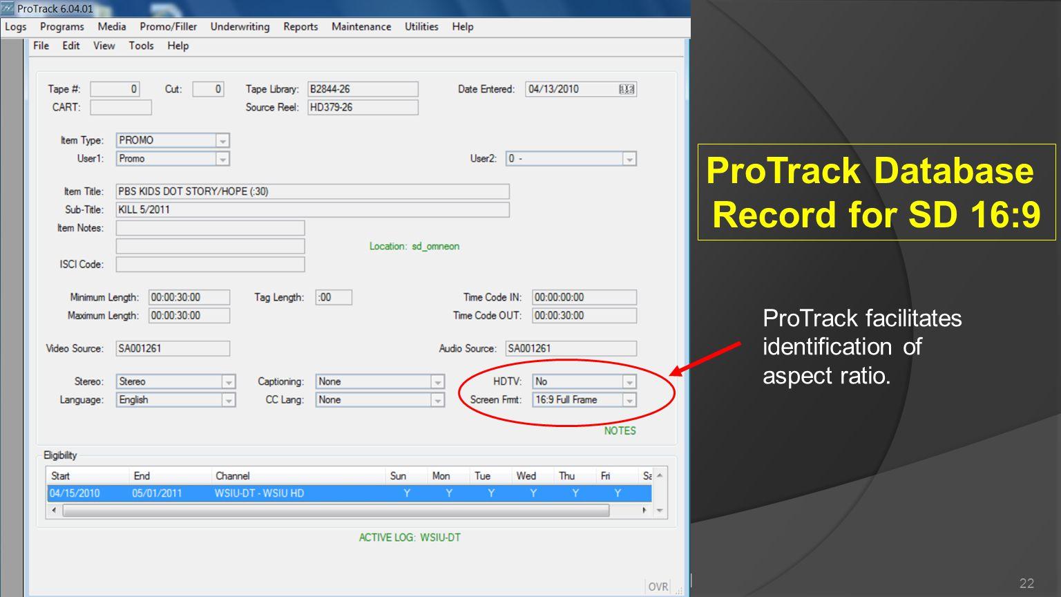 Q G NETA QG Workshop January 13, 2011 22 ProTrack facilitates identification of aspect ratio. ProTrack Database Record for SD 16:9