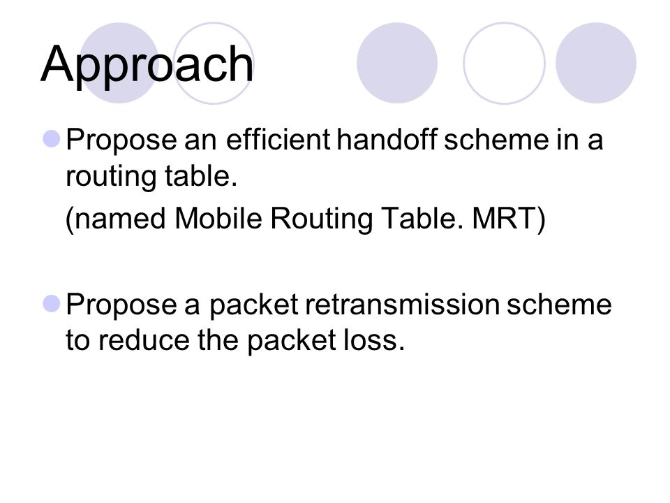 Approach Propose an efficient handoff scheme in a routing table.