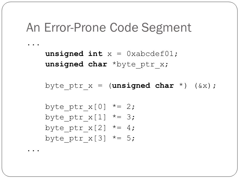 An Error-Prone Code Segment...