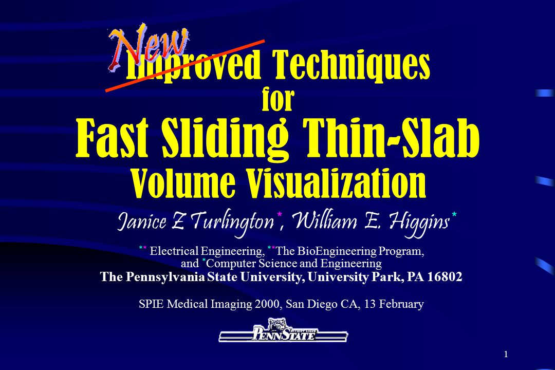 1 Improved Techniques for Fast Sliding Thin-Slab Volume Visualization Janice Z Turlington*, William E.