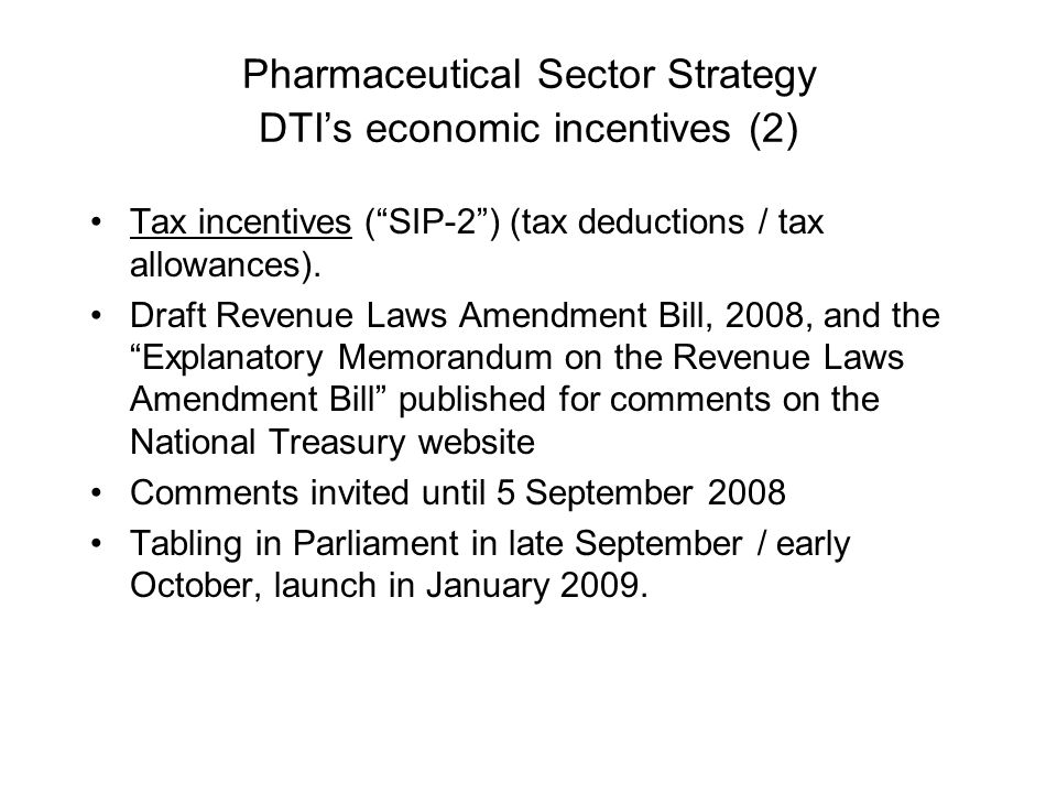 Pharmaceutical Sector Strategy DTI's economic incentives (2) Tax incentives ( SIP-2 ) (tax deductions / tax allowances).