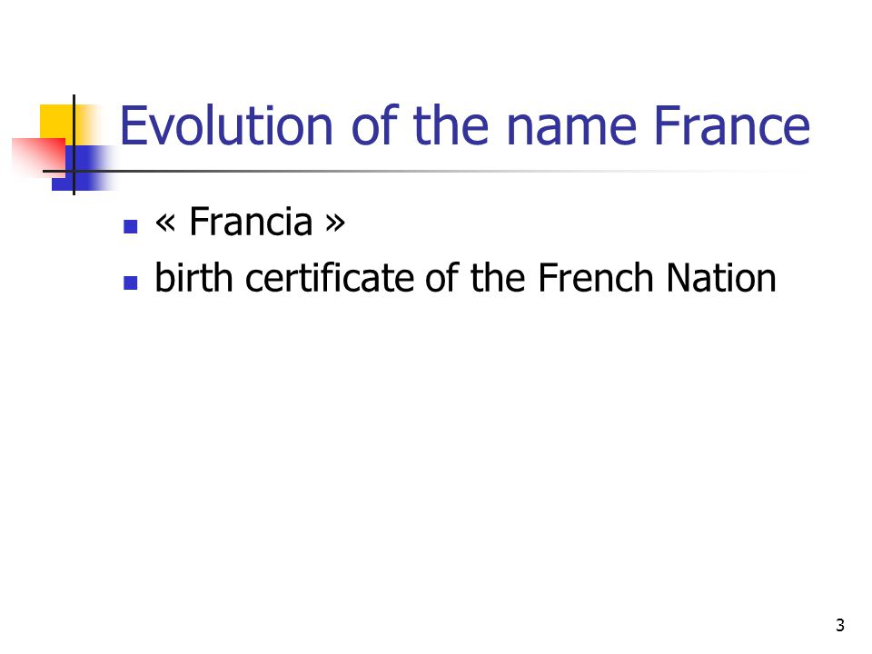 4 The big facts of the history of France (1) the kingdom of Francs Colonization of France The Revolution and the empire World War