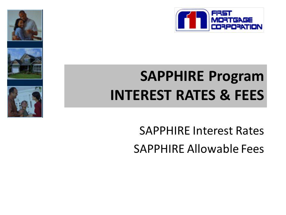 SAPPHIRE Program INTEREST RATES & FEES SAPPHIRE Interest Rates SAPPHIRE Allowable Fees