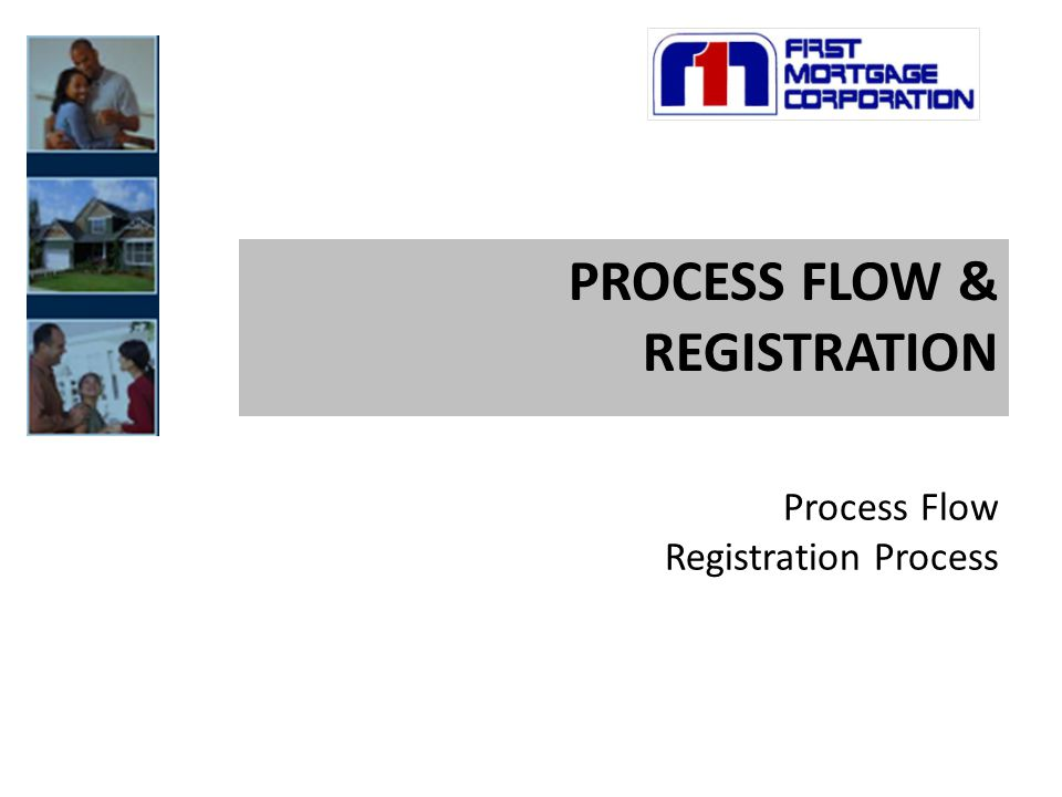 PROCESS FLOW & REGISTRATION Process Flow Registration Process