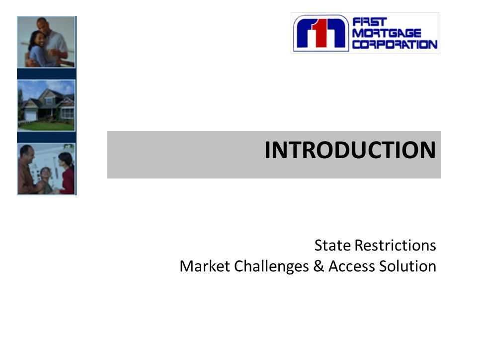 INTRODUCTION State Restrictions Market Challenges & Access Solution