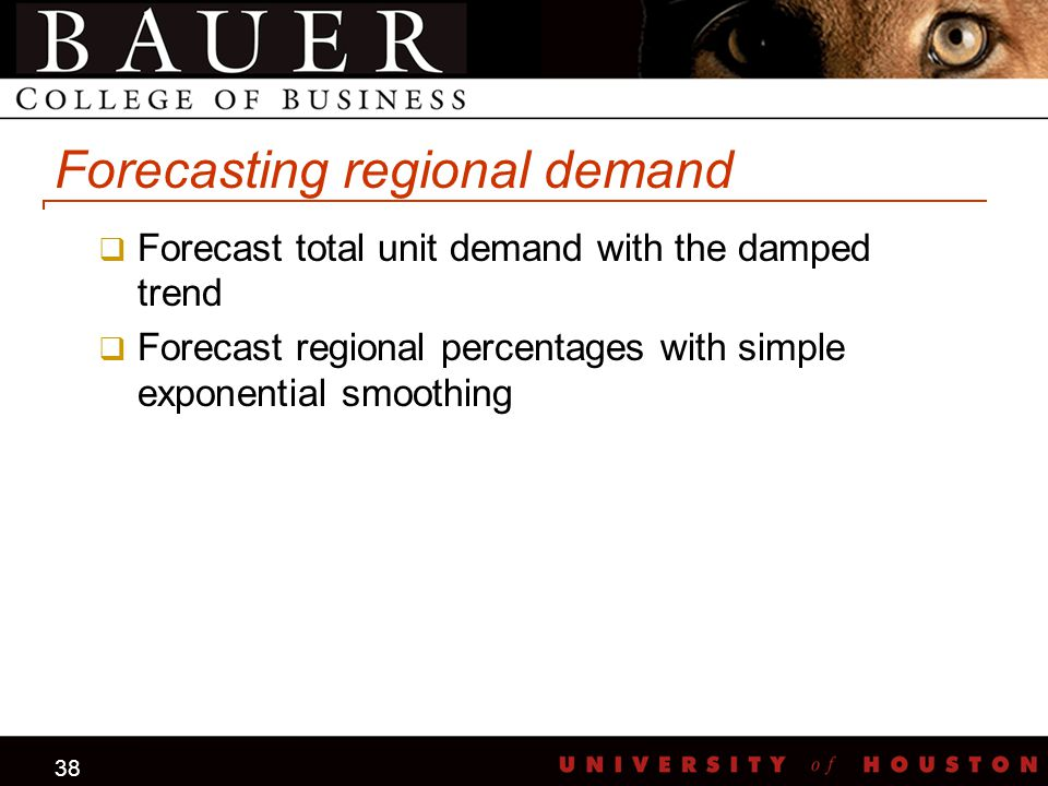 38 Forecasting regional demand  Forecast total unit demand with the damped trend  Forecast regional percentages with simple exponential smoothing