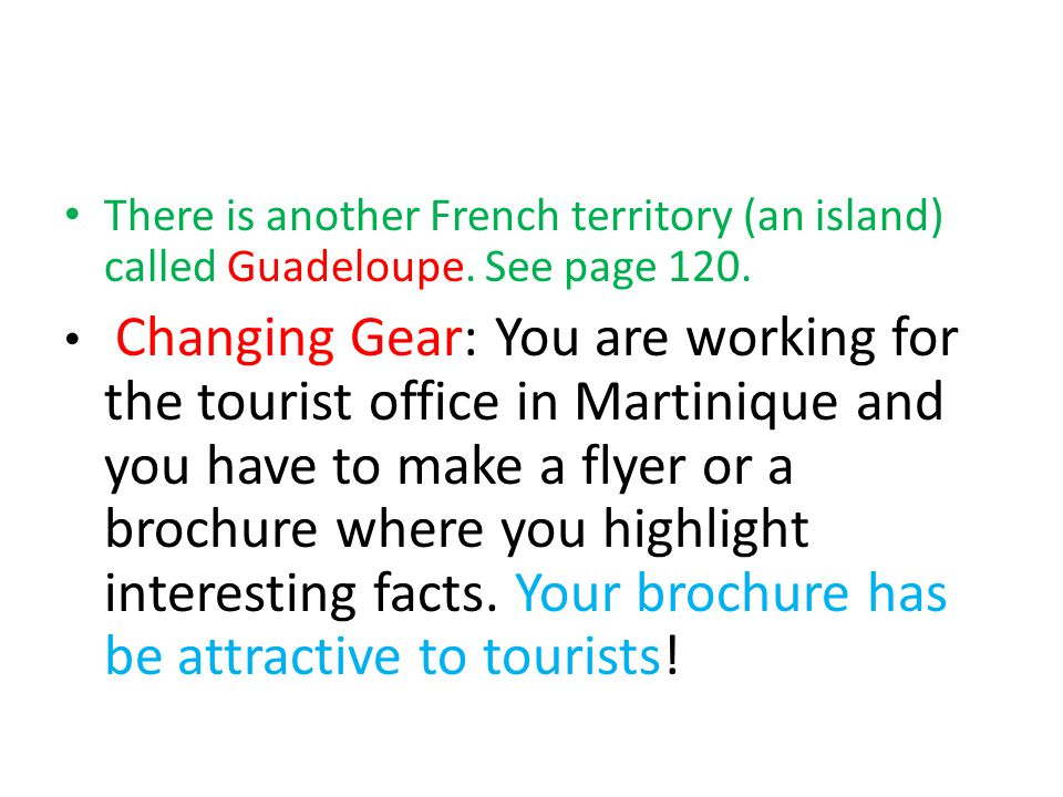 There is another French territory (an island) called Guadeloupe.