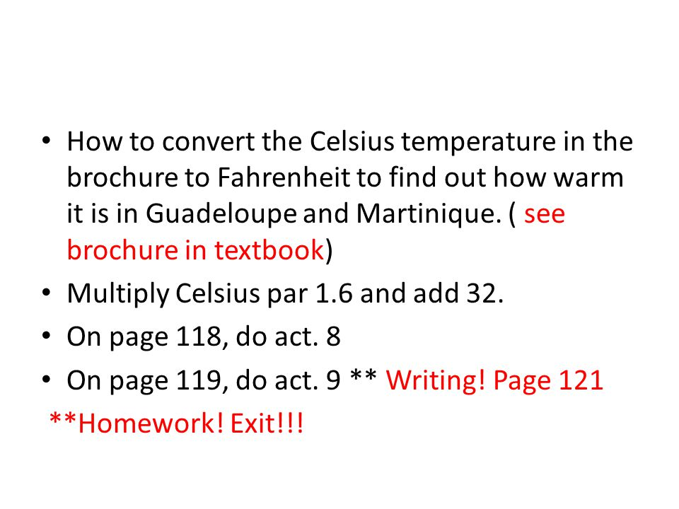 How to convert the Celsius temperature in the brochure to Fahrenheit to find out how warm it is in Guadeloupe and Martinique.