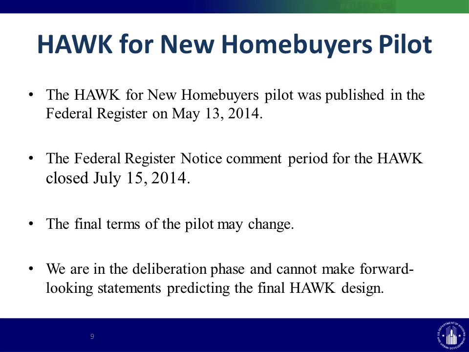 HAWK for New Homebuyers Pilot The HAWK for New Homebuyers pilot was published in the Federal Register on May 13, 2014.
